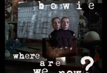David Bowie – Where Are We Now?