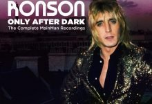 Mick Ronson – Only After Dark ~ The Complete Mainman Recordings, out this Friday!
