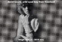 David Bowie – Wild Eyed Boy From Freecloud (2019 Mix)