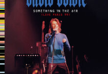 DAVID BOWIE 'SOMETHING IN THE AIR (LIVE PARIS 99)' ALBUM AVAILABLE TO STREAM FROM 14th AUGUST!